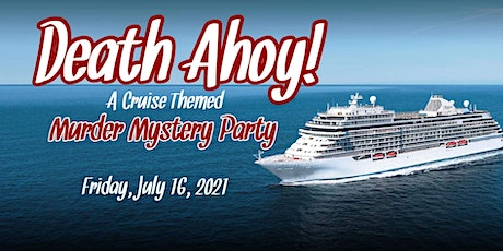 Death Ahoy!  A Cruise Themed Murder Mystery Party tickets