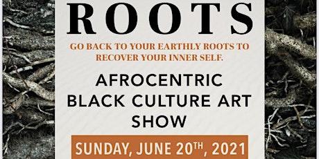 Art Show: ROOTS tickets