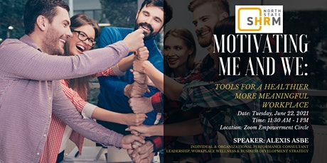 Motivating Me and We: Tools for a Healthier More Meaningful Workplace tickets