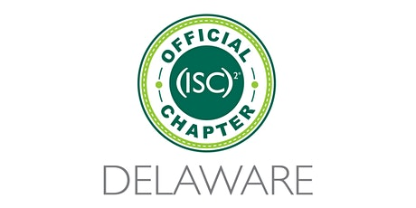 (ISC)2 Delaware Chapter Quarterly Meeting 20210812 tickets