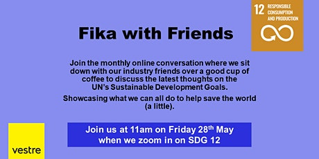 Fika with Friends from Vestre - SDG 12 Responsible Consumption + Production tickets