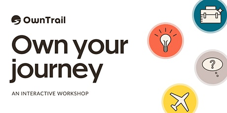 Owning your journey workshop interactive workshop tickets