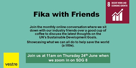 Fika with Friends from Vestre - SDG 8 Decent Work + Economic Growth tickets
