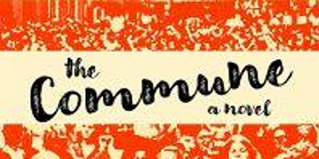 """Author Talk """"The Commune"""" by Erica Abeel - followed by Q/A with author tickets"""
