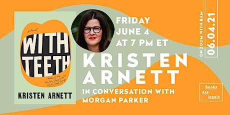 Kristen Arnett: With Teeth w/ Morgan Parker tickets