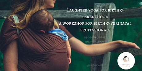 Laughter Yoga for Antenatal, Birth & Postpartum Professionals tickets
