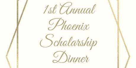 Phoenix Scholarship Dinner tickets