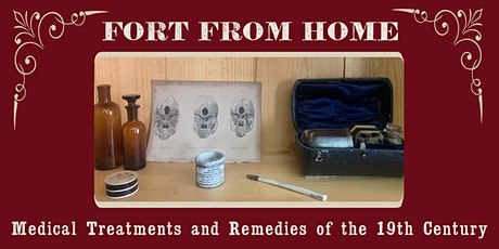 Fort from Home Nightcap: Medical Treatments and Remedies of the 19th Cent. tickets
