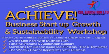 ACHIEVE! Business Start up Growth & Sustainability Workshop tickets