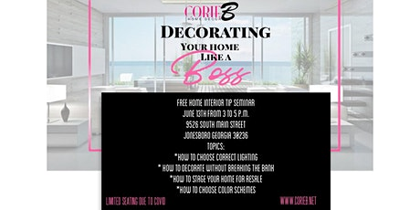 Decorating  Your Home Like A Boss tickets