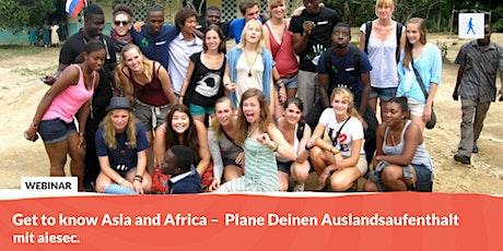 Get to know Asia and Africa –  Plane Dein Auslandsabenteuer   mit aiesec. Tickets