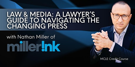 MCLE COURSE: LAW & MEDIA: A Lawyer's Guide to Navigating the Changing Press tickets
