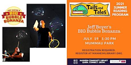 Jeff Boyer's Big Bubble Bonanza tickets
