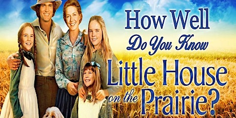 ONLINE:  Little House on the Prairie Trivia tickets
