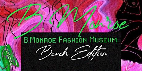 B.Monroe Fashion Museum : Beach Edition tickets