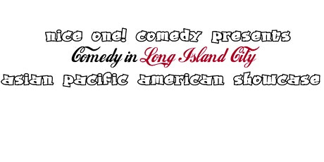 COMEDY IN LONG ISLAND CITY: ASIAN PACIFIC AMERICAN SHOWCASE STOP AAPI HATE tickets