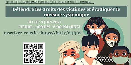 Défendre les droits des victimes et éradiquer le racisme systémique billets