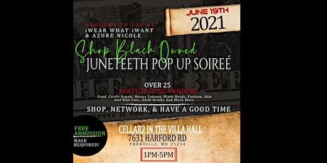 Juneteenth Pop Up Soiree Shopping Extravaganza tickets