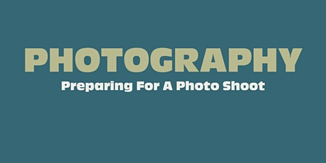 Online Photography Meetup: How To Prepare For A Photo Shoot - The Basics! tickets