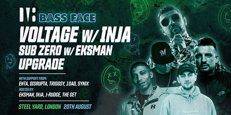 Bass Face // LDN // Voltage w. Inja, Sub Zero w. EKSMAN, Upgrade, + More tickets