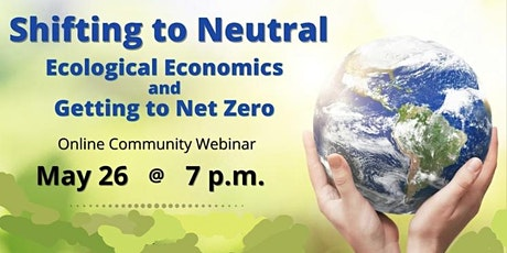 Shifting to Neutral: Ecological Economics and Getting to Net Zero Tickets