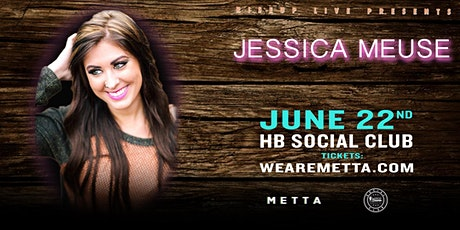 Jessica Meuse at HB Social Club tickets