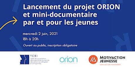 Lancement du projet Orion et mini-documentaire billets