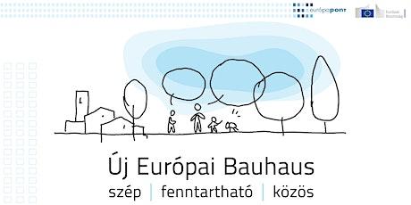Új Európai Bauhaus - beszélgetés online és élőben tickets