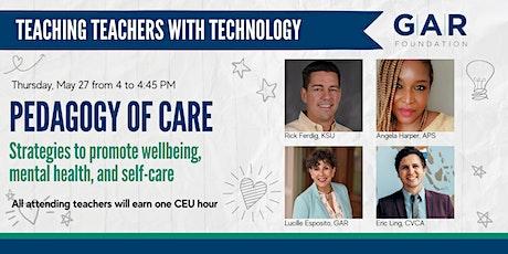 Teaching Teachers with Technology: Pedagogy of Care tickets