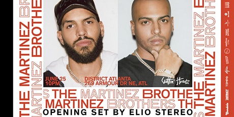 The Martinez Brothers • Friday, June 25'th 2021 • District Atlanta tickets