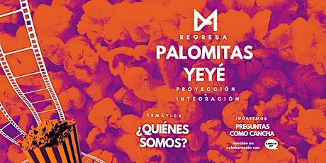 Palomitas Yeyé: proyección + integración. Ciclo de Cine '¿Quiénes somos?' entradas