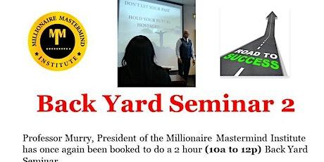 Back Yard Seminar 2 tickets