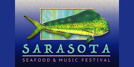 6th Annual Sarasota Seafood & Music Festival tickets