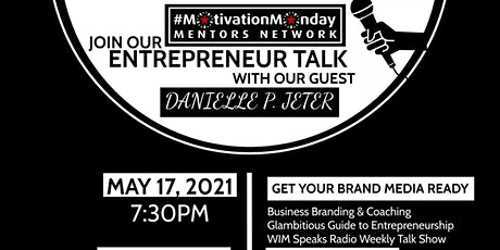 #MotivationMonday Entrepreneur Talk | Getting Your Brand Media Ready tickets