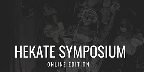 The Hekate Symposium  2021 -  Dedicated to the Goddess of the Crossroads bilhetes