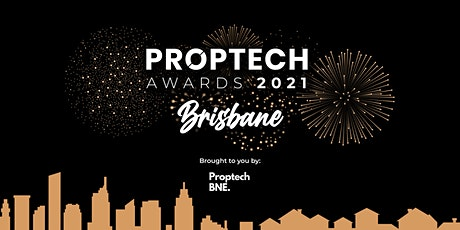 Proptech Awards 2021 Brisbane hosted by ProptechBNE tickets
