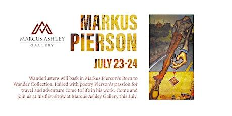 Markus Pierson~Meet the Artist~ July 23rd & 24th tickets