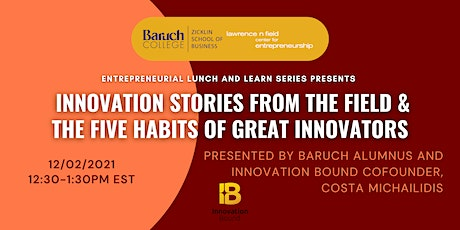 Innovation Stories From The Field & The Five Habits of Great Innovators tickets