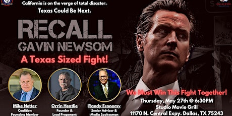 Recall Gavin Newsom - A Texas Sized Fight! We Must Win This Fight Together! tickets