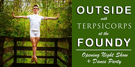 OUTSIDE with Terpsicorps OPENING NIGHT w/DANCE PARTY tickets