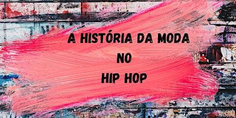 Curso - A História da moda no Hip Hop ingressos