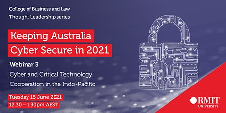 WEBINAR 3: CYBER AND CYBER TECHNOLOGY IN THE INDO-PACIFIC tickets