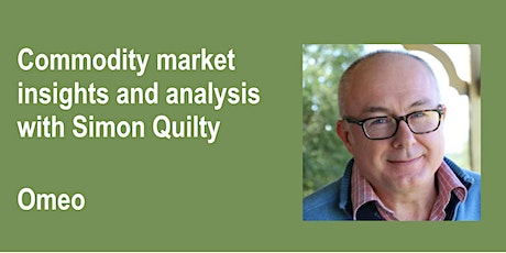 Commodity market insights  and analysis with Simon Quilty - Omeo tickets