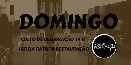 CULTO DE CELEBRAÇÃO - IBR- BATISTA RESTAURAÇÃO  23/05/21- 19 H ingressos