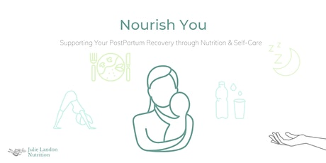 Nourish You: Supporting Your Postpartum Recovery with Nutrition & Self-Care tickets