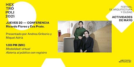 CONFERENCIA | Flores & Prats| #MEXTRÓPOLI2021 boletos