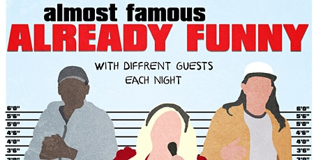 Get  2 Know Comedy Presents Almost Famous Already Funny  ( Final Night ) tickets