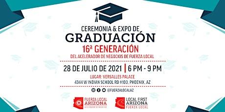 ¡Graduación & Expo 16a Generación! Acelerador de Negocios de Fuerza Local tickets