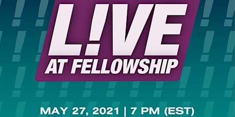 Live at The Fellowship Church -May 27th 2021 tickets