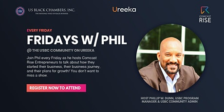 Friday's With Phil-Conversations With Comcast RISE Entrepreneurs at Ureeka tickets